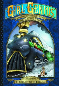 GIRL GENIUS SECOND JOURNEY TP 01 BEAST OF THE RAILS