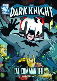 DC SUPER HEROES DARK KNIGHT YR TP CAT COMMANDER