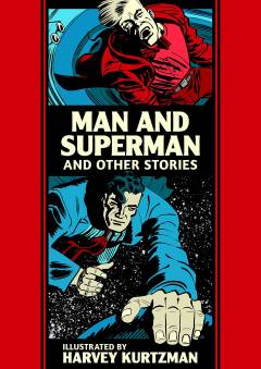 EC KURTZMAN MAN & SUPERMAN & OTHER STORIES HC