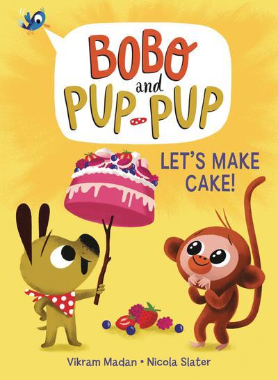 BOBO AND PUP-PUP YR TP LETS MAKE CAKE