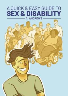 QUICK & EASY GUIDE TO SEX & DISABILITY TP