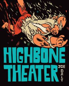 HIGHBONE THEATER HC
