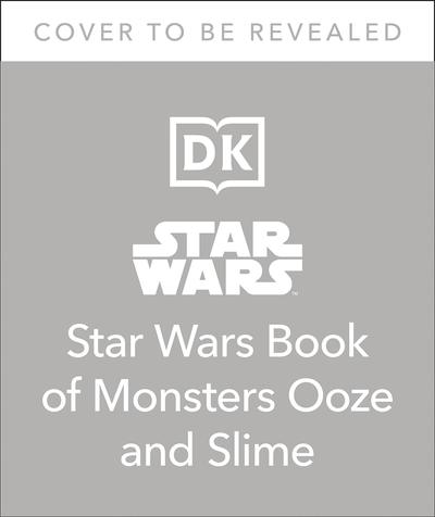 STAR WARS BOOK OF MONSTERS OOZE & SLIME SC
