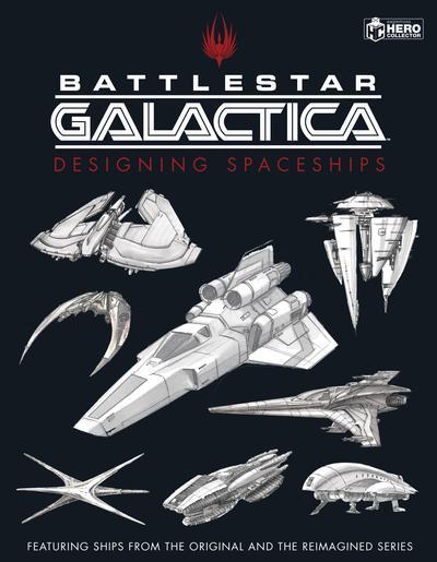 BATTLESTAR GALACTICA DESIGNING SPACESHIPS HC