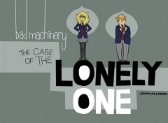 BAD MACHINERY GN 04 CASE OF THE LONELY ONE