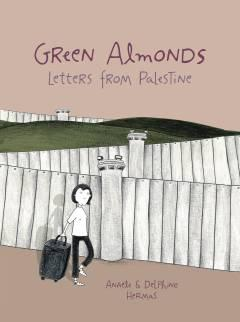 GREEN ALMONDS LETTERS FROM PALESTINE TP