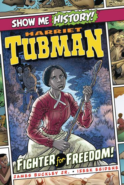 SHOW ME HISTORY TP HARRIET TUBMAN