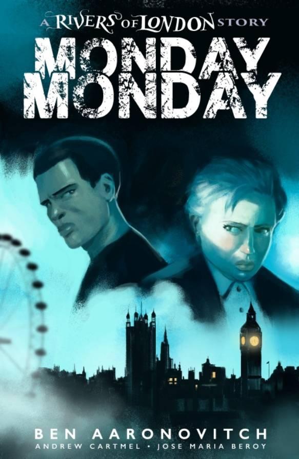 MONDAY MONDAY RIVERS OF LONDON