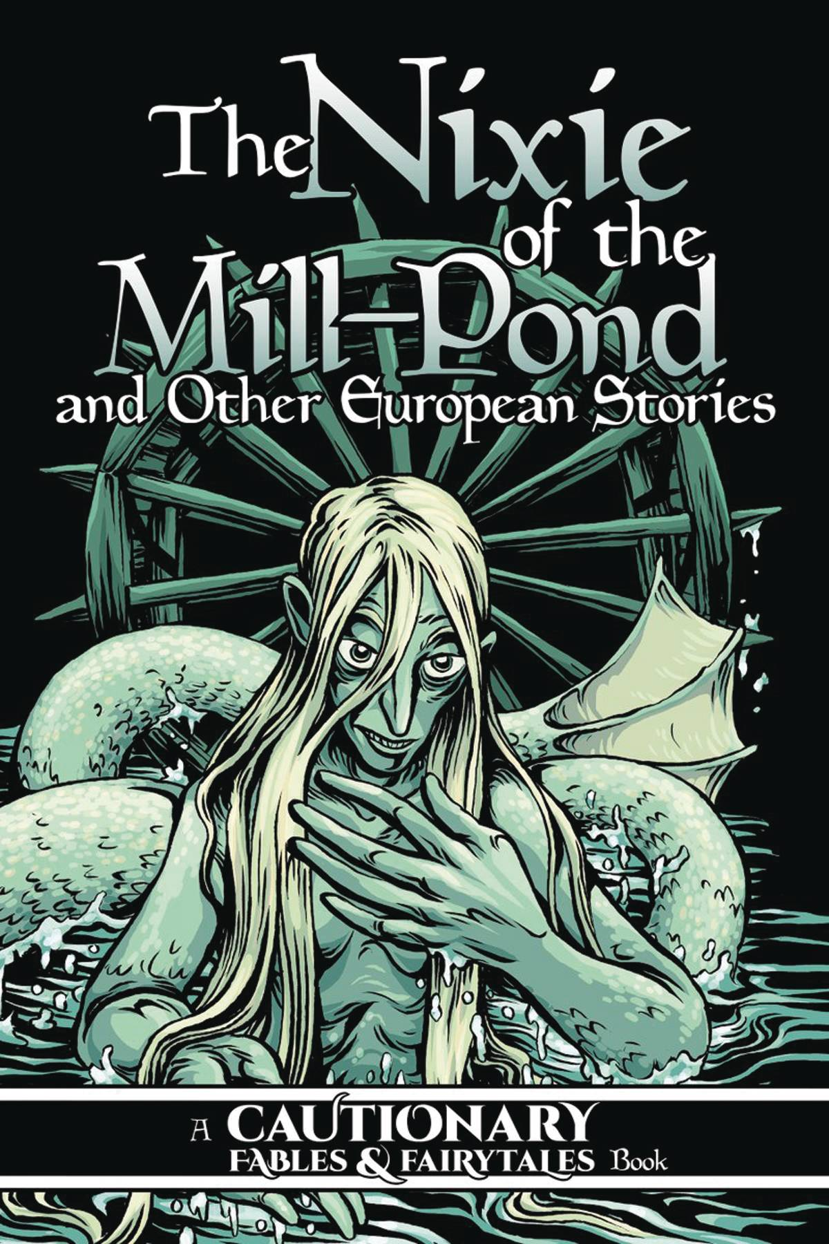 NIXIE OF MILL POND & OTHER EUROPEAN STORIES TP