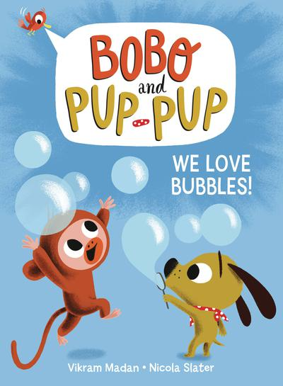 BOBO AND PUP-PUP YR TP WE LOVE BUBBLES