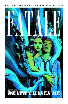 FATALE TP 01 DEATH CHASES ME