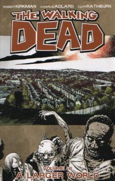 WALKING DEAD TP 16 A LARGER WORLD