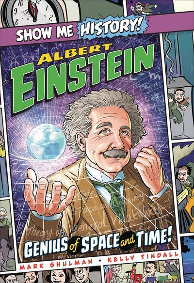SHOW ME HISTORY HC ALBERT EINSTEIN GENIUS OF SPACE & TIME