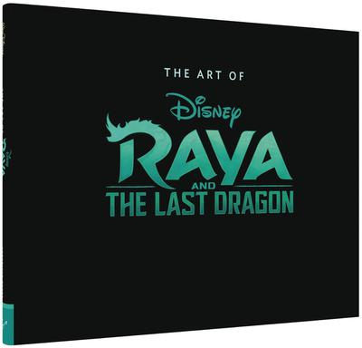 ART OF RAYA AND THE LAST DRAGON HC