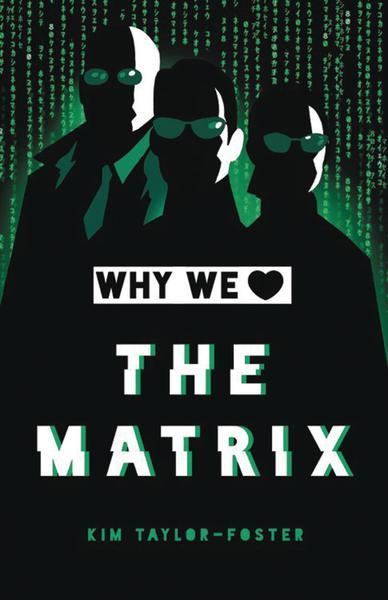 WHY WE LOVE THE MATRIX HC