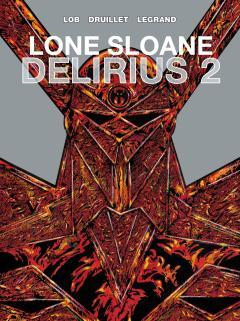 LONE SLOANE HC 02 DELIRIUS