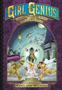 GIRL GENIUS SECOND JOURNEY TP 04 KINGS AND WIZARDS