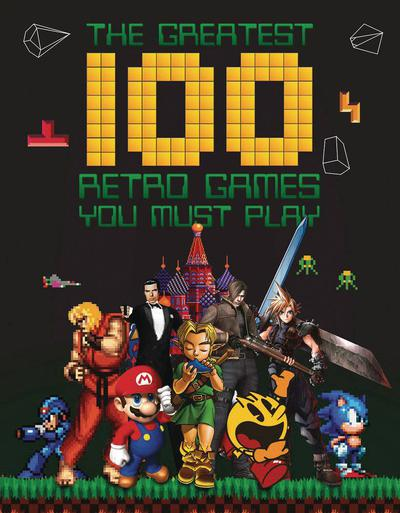 GREATEST 100 RETRO GAMES YOU MUST PLAY HC