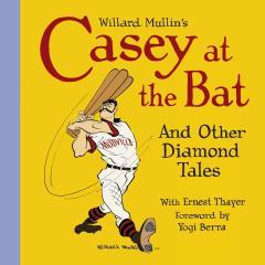 WILLARD MULLIN CASEY AT BAT AND DIAMOND TALES HC