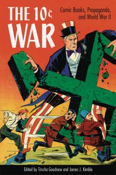 10 CENT WAR COMIC BOOKS PROPAGANDA & WORLD WAR II HC