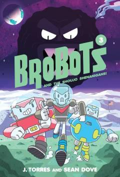 BROBOTS HC 03 SHOUJO SHENANIGANS