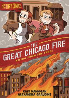 HISTORY COMICS HC TP GREAT CHICAGO FIRE