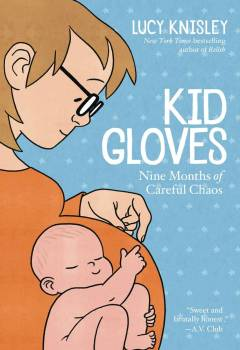 KID GLOVES NINE MONTHS OF CAREFUL CHAOS TP