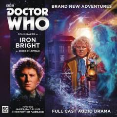 DOCTOR WHO 6TH DOCTOR IRON BRIGHT AUDIO CD