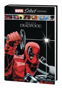 DEADPOOL HC HEY ITS DEADPOOL MARVEL SELECT