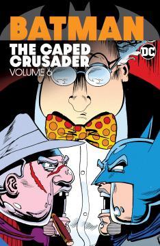 BATMAN THE CAPED CRUSADER TP 06