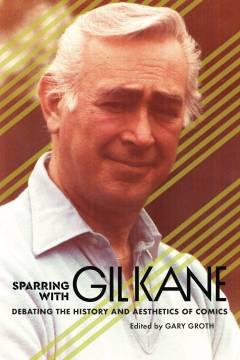 SPARRING GIL KANE SC DEBATING HISTORY AESTHETICS COMICS