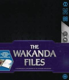 WAKANDA FILES TECHNOLOGICAL EXPLORATION AVENGERS & BEYOND