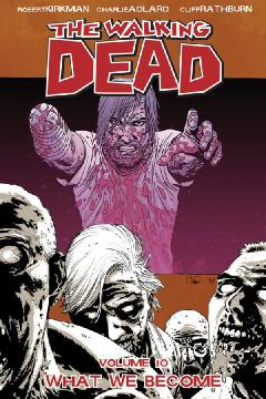 WALKING DEAD TP 10 WHAT WE BECOME