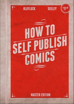 HOW TO SELF-PUBLISH COMICS MASTER EDITION