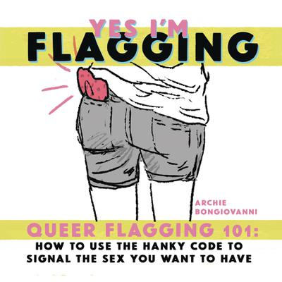 YES IM FLAGGING QUEER HANKY CODE 101 ONE SHOT