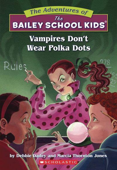 ADV OF BAILEY SCHOOL KIDS HC 01 VAMPIRES DONT WEAR POLKA