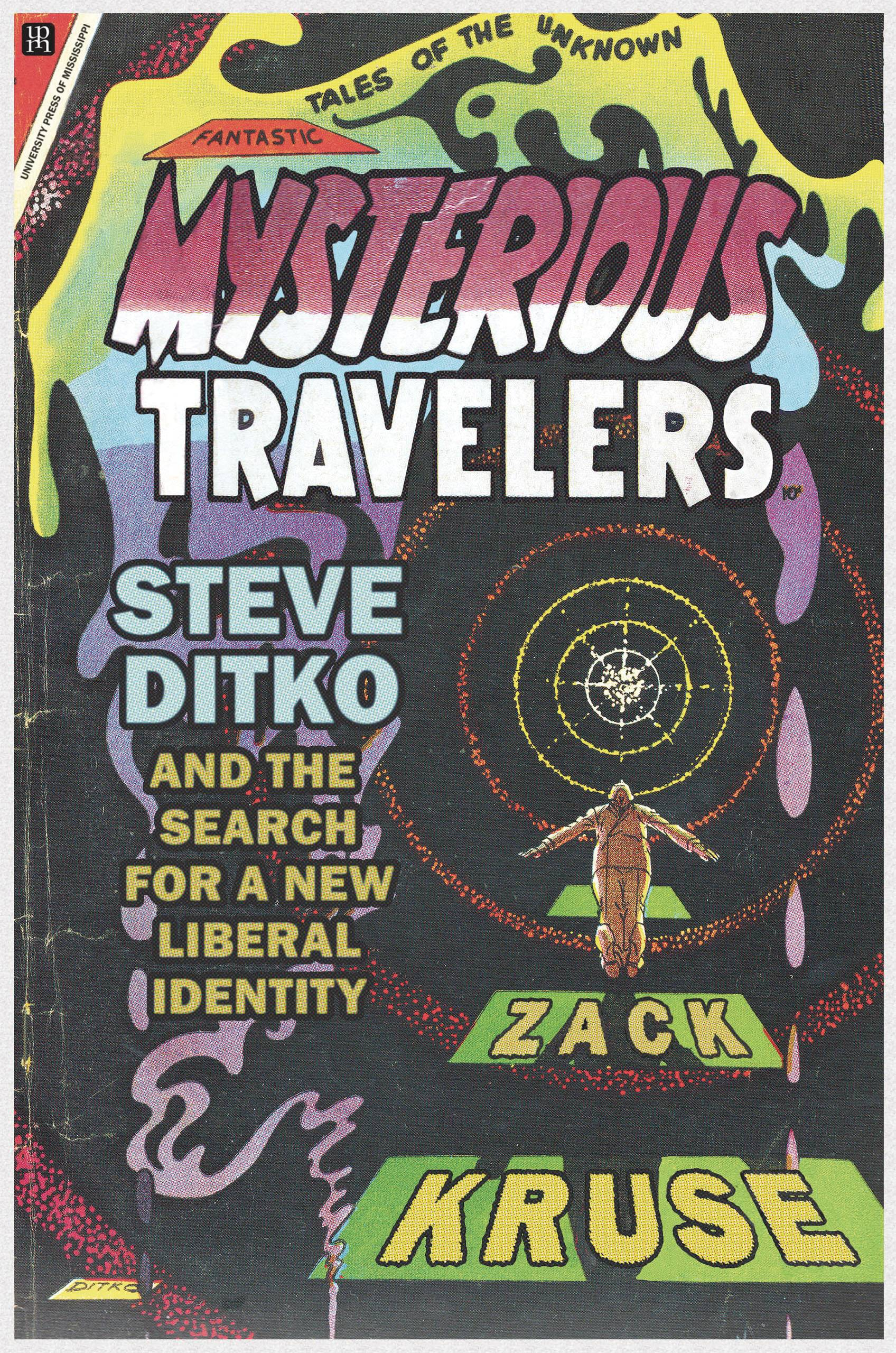MYSTERIOUS TRAVELERS DITKO & SEARCH FOR NEW LIBERAL IDENTITY