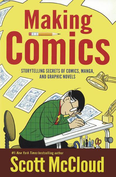 MAKING COMICS STORYTELLING SECRETS OF COMICS NEW PTG