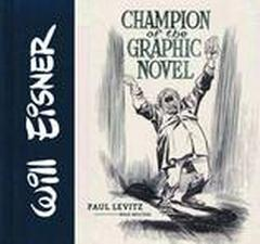 WILL EISNER CHAMPION OF THE GRAPHIC NOVEL HC