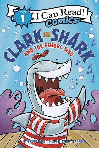 I CAN READ COMICS LEVEL 1 HC CLARK SHARK & SCHOOL SING