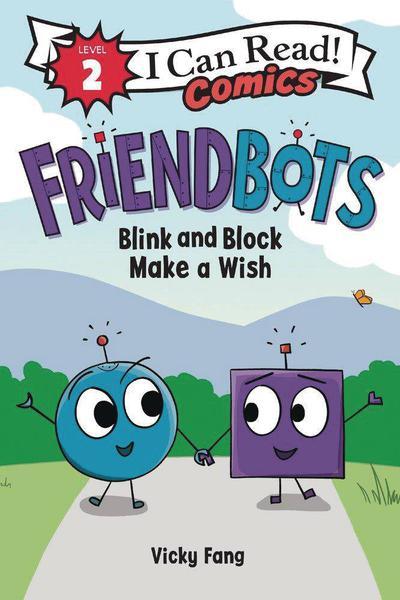 I CAN READ COMICS LEVEL 2 HC FRIENDBOTS BLINK & BLANK
