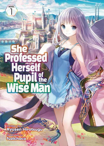 SHE PROFESSED HERSELF PUPIL OF WISE MAN LIGHT NOVEL 01