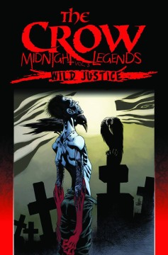 CROW MIDNIGHT LEGENDS TP 03 WILD JUSTICE
