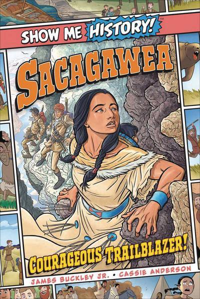 SHOW ME HISTORY HC SACAGAWEA COURAGEOUS TRAILBLAZER