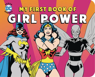 DC SUPER HEROES MY FIRST BOOK OF GIRL POWER BOARD BOOK