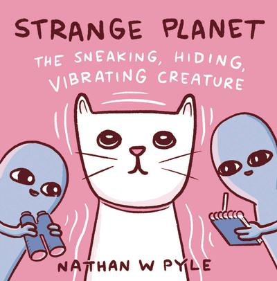 STRANGE PLANET SNEAKING HIDING VIBRATING CREATURE HC