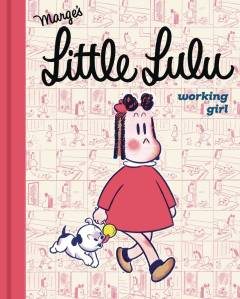 LITTLE LULU HC 01 WORKING GIRL