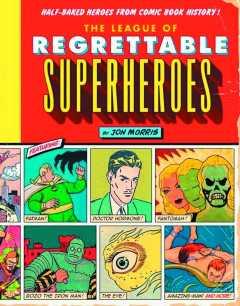 LEAGUE OF REGRETTABLE SUPERHEROES HC