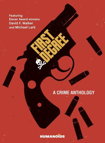 FIRST DEGREE CRIME ANTHOLOGY HC