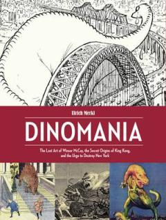 DINOMANIA HC LOST ART WINSOR MCCAY KING KONG NEW YORK